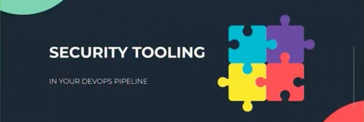 Security Tooling in the DevOps Pipeline